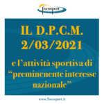 """Il nuovo d.p.c.m. 2/3/2021 conferma lo svolgimento di attività sportiva """"di preminente interesse nazionale"""": cosa significa, nella pratica?"""