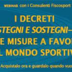 """Il """"Decreto Sostegni-bis"""" e le misure a favore del mondo sportivo - Webinar"""